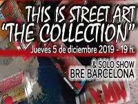 This is Street Art -The Collection- and Solo Show by BRE Barcelona