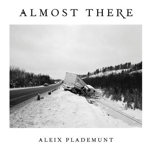Aleix Plademunt. Almost There . Foto 1