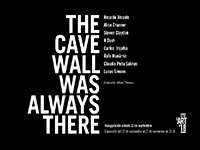 The cave wall was always there